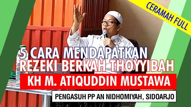 5 Cara Mendapatkan Rezeki Berkah Thoyyibah – Ceramah Ustadz KH M. Atiquddin