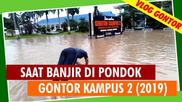 vlog-gontor-gorda-banjir-2019