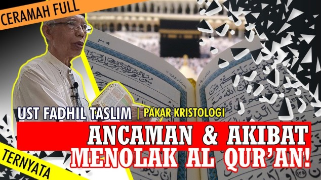fadhil taslim - akibat menolak al quran