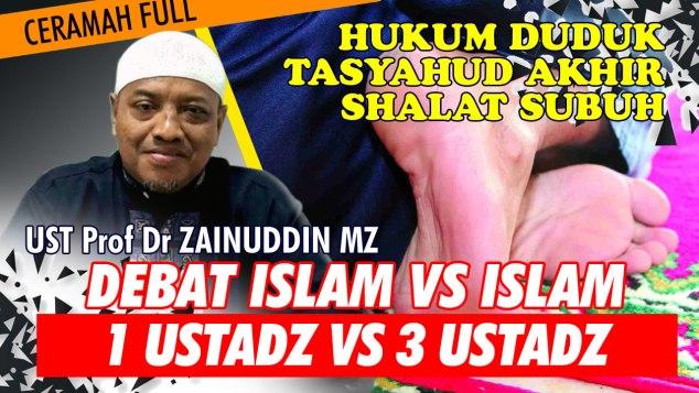 Hukum Duduk Saat Tasyahud Akhir Shalat Subuh | Ceramah Bagus Ustadz Prof Dr Zainuddin MZ